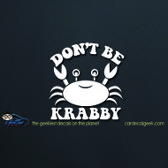 Don't Be Krabby Car Window Decal Sticker