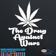 Marijuana The Drug Against Wars Decal Sticker