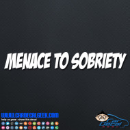 Menace to Sobriety Decal Sticker