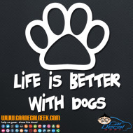 Life is Better with Dogs Decal Sticker