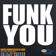 Funk You Decal Sticker