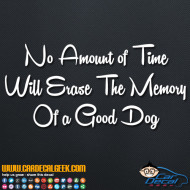 No Amount of Time Can Erase the Memory of a Good Dog Decal