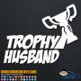 Trophy Husband Decal Sticker