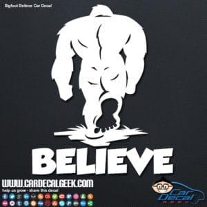 Bigfoot Believe Car Decal
