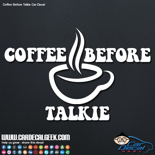 Coffee Before Talkie Car Window Decal
