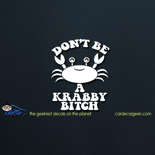 Don't Be a Krabby Bitch Car Window Decal