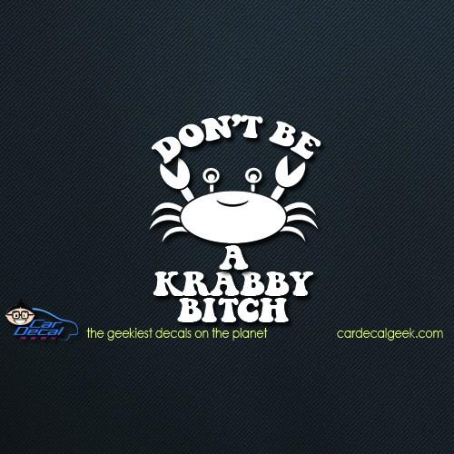 Don't Be a Krabby Bitch Car Window Decal