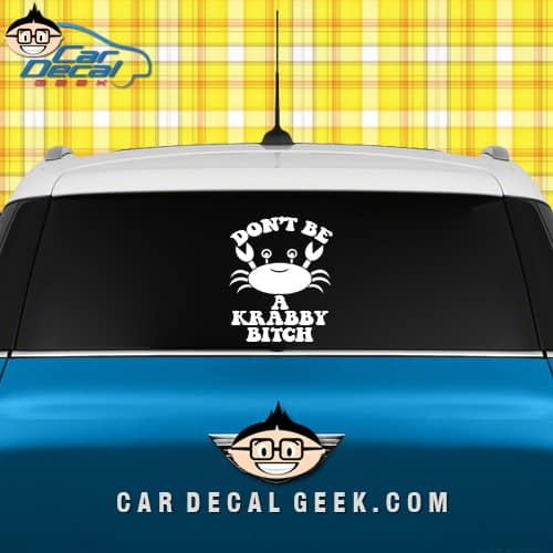 Don't be a Krabby Bitch Car Sticker Decal