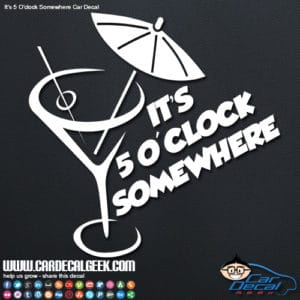 It's 5 O'Clock Somewhere Car Decal