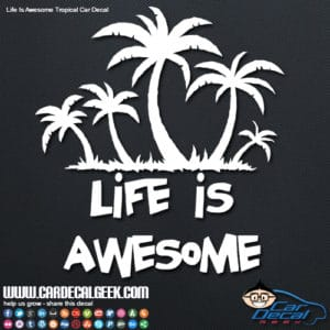 Life is Awesome Car Window Decal