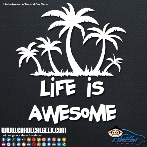 Life Is Awesome W Palm Trees Car Window Decal Graphic - Cool car decal stickers