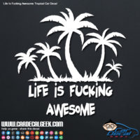 Life is F#*%ing Awesome Car Decal