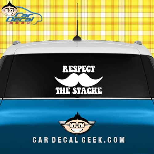 respect the stache car sticker