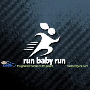 Run Baby Run Car Window Decal Sticker