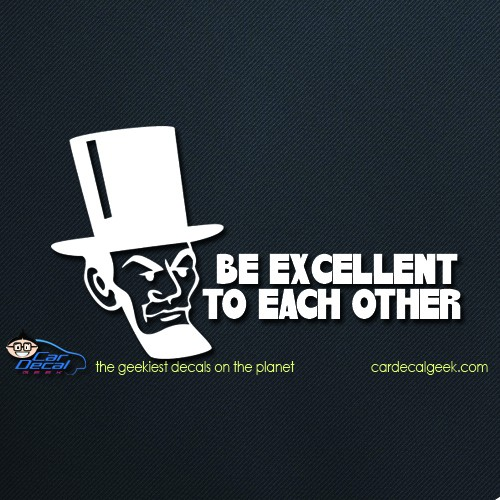 Bill & Ted's Excellent Adventure Be Excellent to Each Other Car Decal