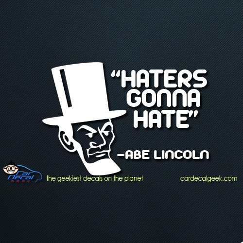 Abe Lincoln Haters Gonna Hate Car Decal