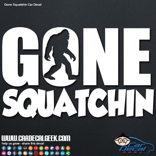 Gone Squatchin Window Car Decal Sticker