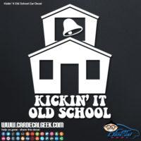 Kickin It Old School Car Window Decal Sticker Graphic
