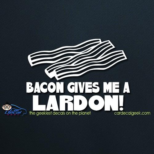 Bacon Gives Me a Lardon Car Decal