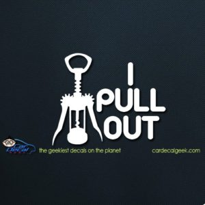 I Pull Pull Out Car Window Decal Sticker