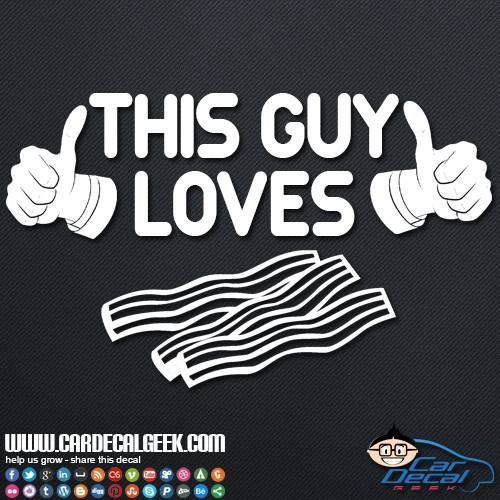 This Guy Loves Bacon Car Sticker