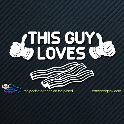 This Guy Loves Bacon Car Decal Vinyl Window Stickers