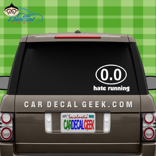 Hate Running 0.0 Car Window Decal Sticker