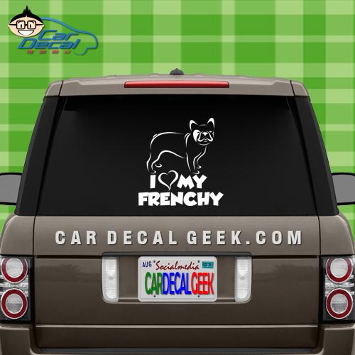 I Love My Frenchy Bulldog Car Window Decal Sticker