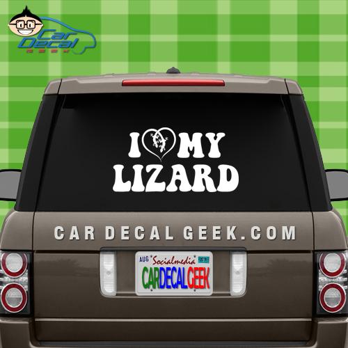 I Love My Lizard Car Window Decal Sticker
