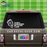 I'm Not a Gynecologist Car Window Decal Sticker