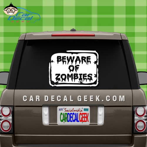 Beware of Zombies Sign Car Decal