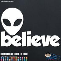 Alien Believe Decal Sticker