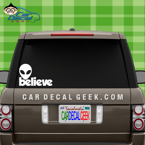 Alien Believe Car Window Decal Sticker
