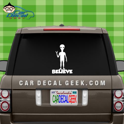 Alien Believe Vinyl Window Decal Sticker