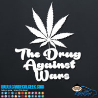 Marijuana The Drug Against Wars Decal Sticker