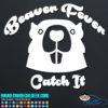 Beaver Fever Decal Sticker