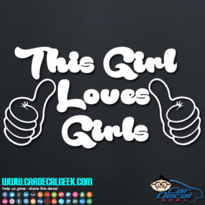 This Girl Loves Girls Decal Sticker
