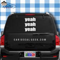 Yeah Yeah Yeah Car Window Decal Sticker