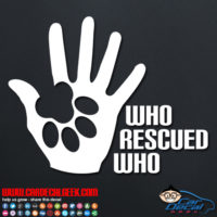 Dog Who Rescued Who Decal Sticker