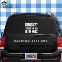 Exercise I Thought You Said Extra Fries Car Window Decal Sticker