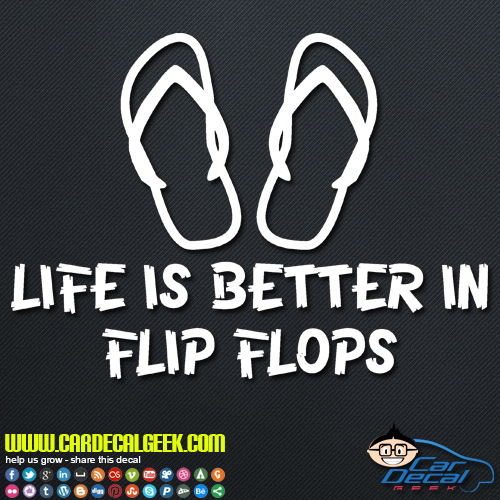 Life is Better in Flip Flops Decal