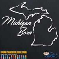 Michigan Born Decal Sticker