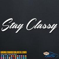 Stay Classy Decal Sticker