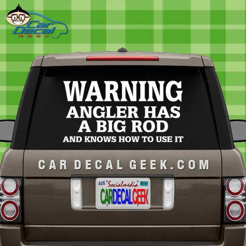 Warning Angler Has a Big Rod Decal