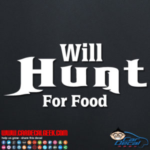 Will Hunt for Food Decal Sticker