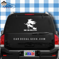 Yeah I Can Drive a Stick Witch Car Truck Decal Sticker