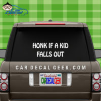 Honk if a Kid Falls Out Car Window Decal Sticker