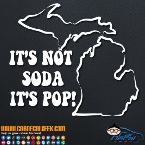 It's Not Soda It's Pop Decal