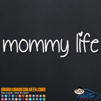 Mommy Life Decal Sticker