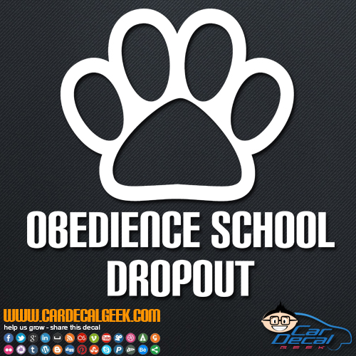 Obedience School Dropout Decal Sticker
